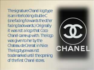 The signature Chanel logotype is an interlocking double-C (one facing forward