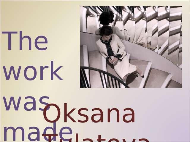 The work was made by Oksana Tulatova