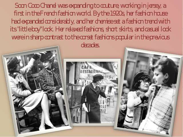 Soon Coco Chanel was expanding to couture, working in jersey, a first in the...