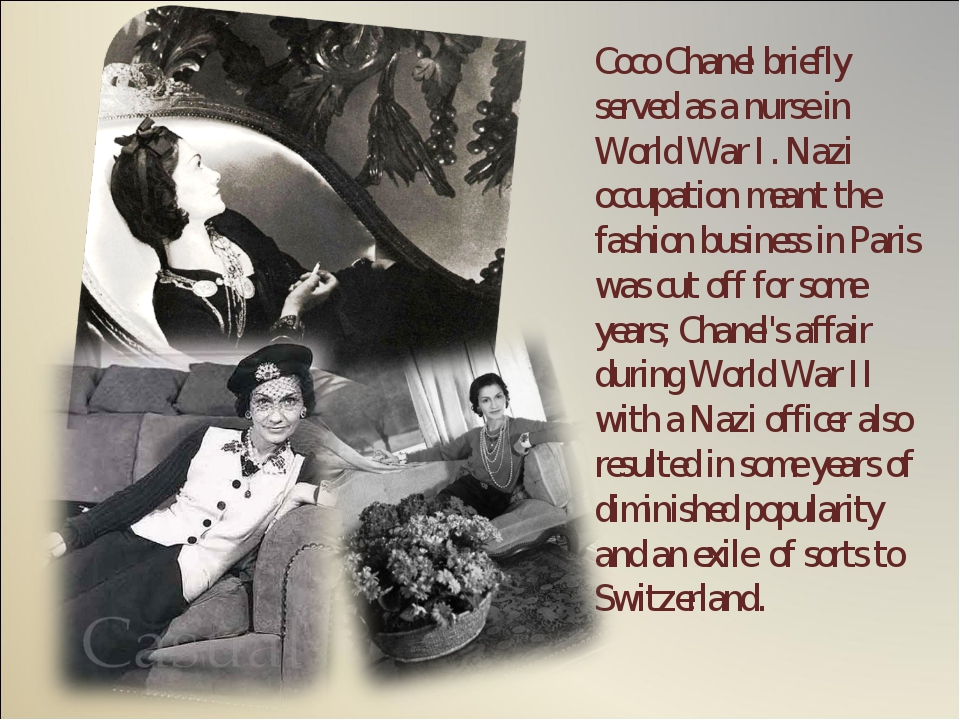 Coco Chanel briefly served as a nurse in World War I. Nazi occupation meant t...
