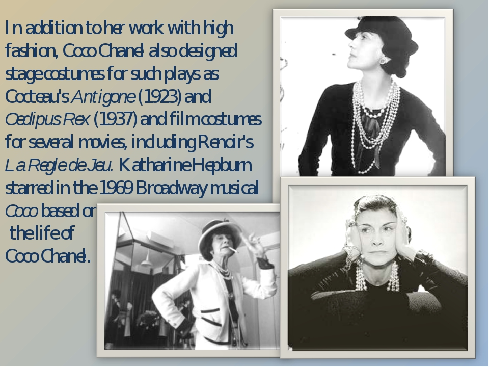 In addition to her work with high fashion, Coco Chanel also designed stage co...