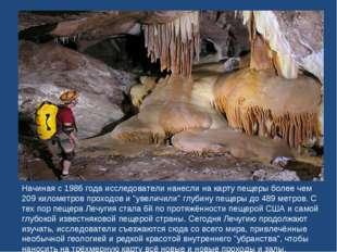 Начиная с 1986 года исследователи нанесли на карту пещеры более чем 209 килом