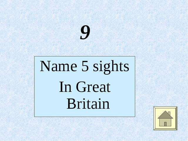 9 Name 5 sights In Great Britain