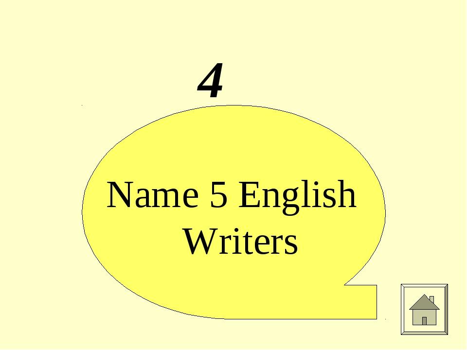 4 Name 5 English Writers