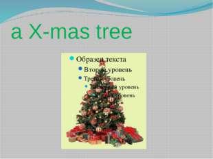 a X-mas tree