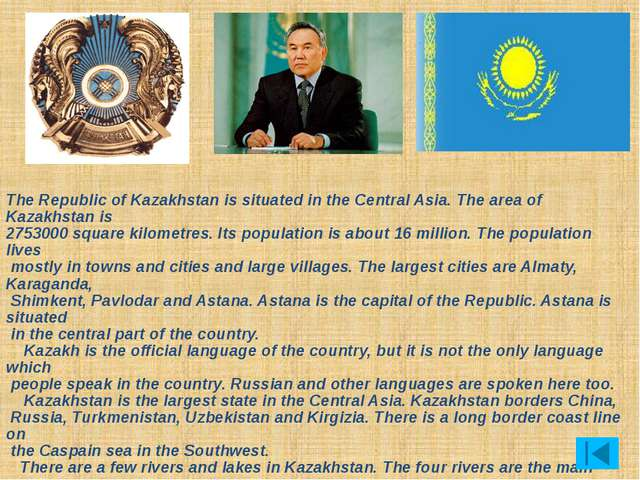 The Republic of Kazakhstan is situated in the Central Asia. The area of Kaza...