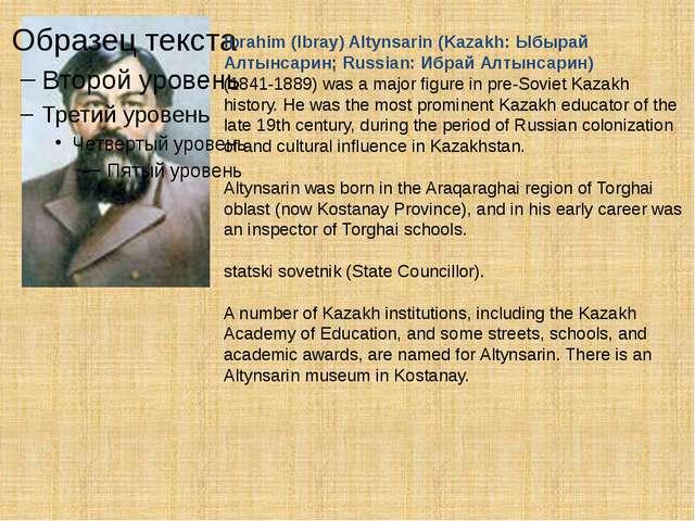 Ibrahim (Ibray) Altynsarin (Kazakh: Ыбырай Алтынсарин; Russian: Ибрай Алтынса...