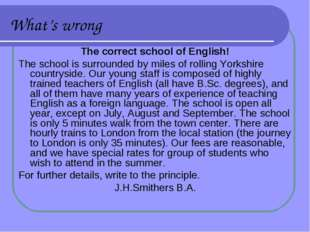 What's wrong The correct school of English! The school is surrounded by miles