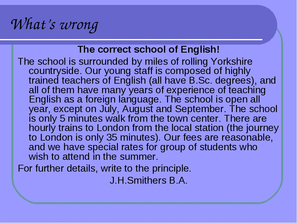 What's wrong The correct school of English! The school is surrounded by miles...