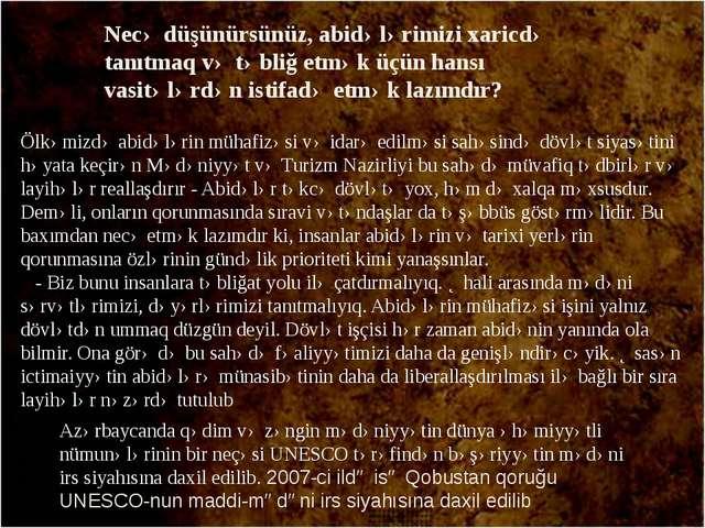 Ölkəmizdə abidələrin mühafizəsi və idarə edilməsi sahəsində dövlət siyasətini...