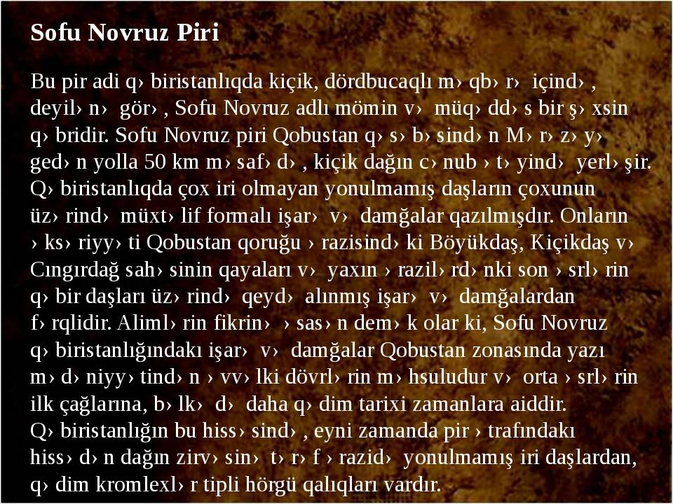 Sofu Novruz Piri Bu pir adi qəbiristanlıqda kiçik, dördbucaqlı məqbərə içində...