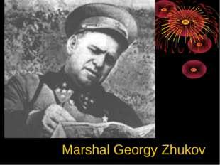 Marshal Georgy Zhukov