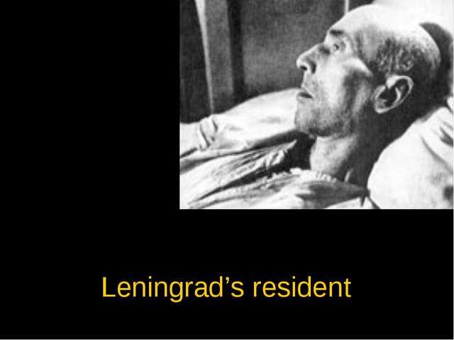 Leningrad's resident