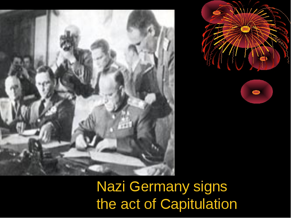 Nazi Germany signs the act of Capitulation