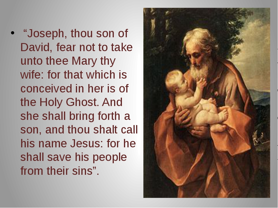 """""""Joseph, thou son of David, fear not to take unto thee Mary thy wife: for th..."""