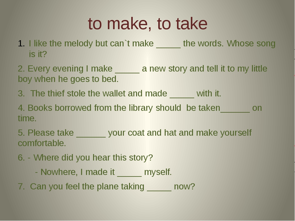 to make, to take I like the melody but can`t make _____ the words. Whose song...