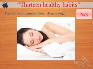 """Thirteen healthy habits"" Healthy habit number three: sleep enough №3"