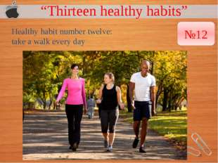 """Thirteen healthy habits"" Healthy habit number twelve: take a walk every day"