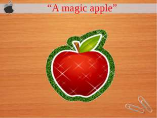 """A magic apple"""