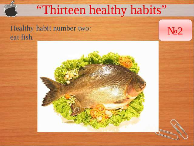 """Thirteen healthy habits"" Healthy habit number two: eat fish. №2"