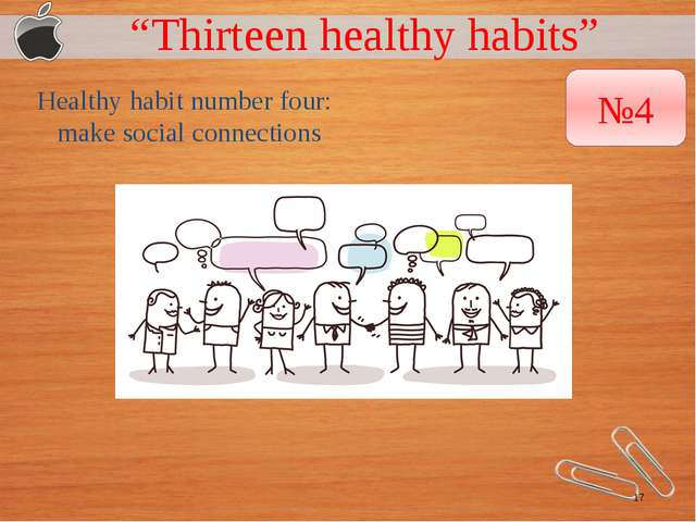 """Thirteen healthy habits"" Healthy habit number four: make social connections..."