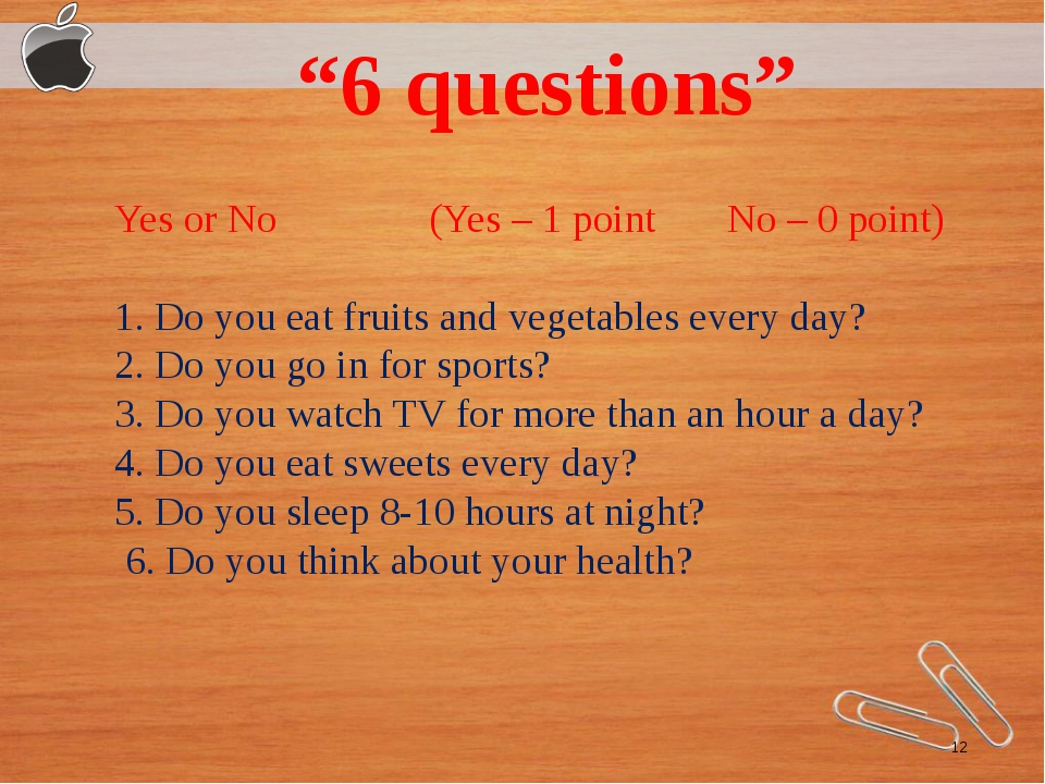Yes or No (Yes – 1 point No – 0 point) 1. Do you eat fruits and vegetables e...