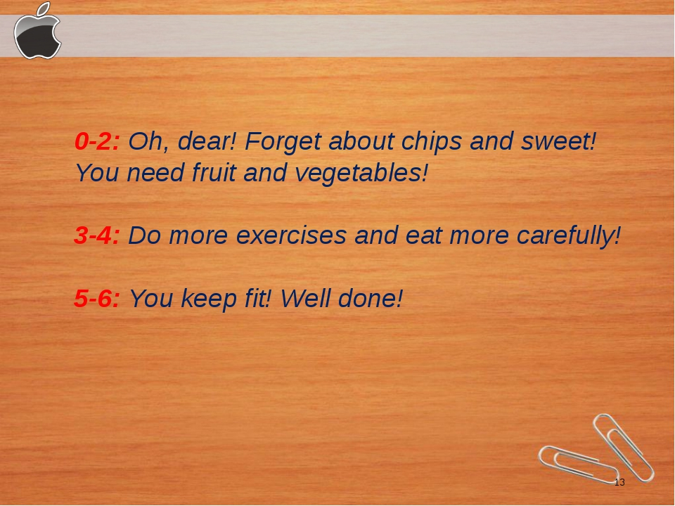 0-2:Oh, dear! Forget about chips and sweet! You need fruit and vegetables!...