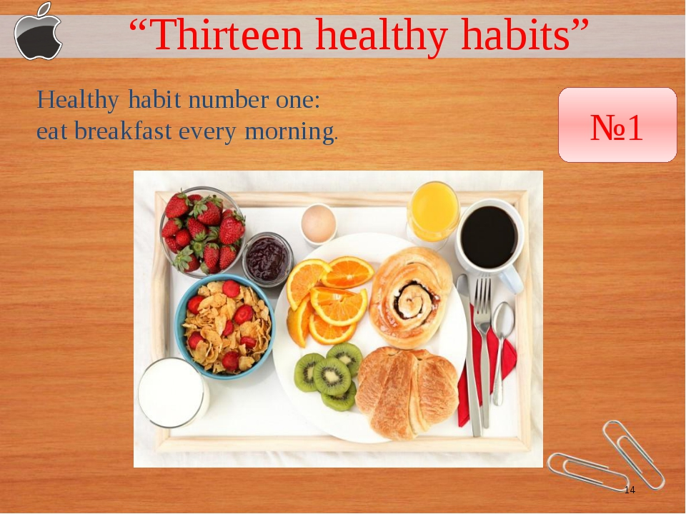 """Thirteen healthy habits"" Healthy habit number one: eat breakfast every morn..."