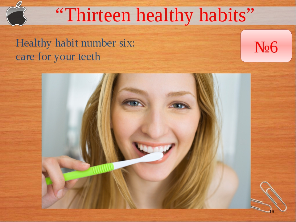 """Thirteen healthy habits"" Healthy habit number six: care for your teeth №6"