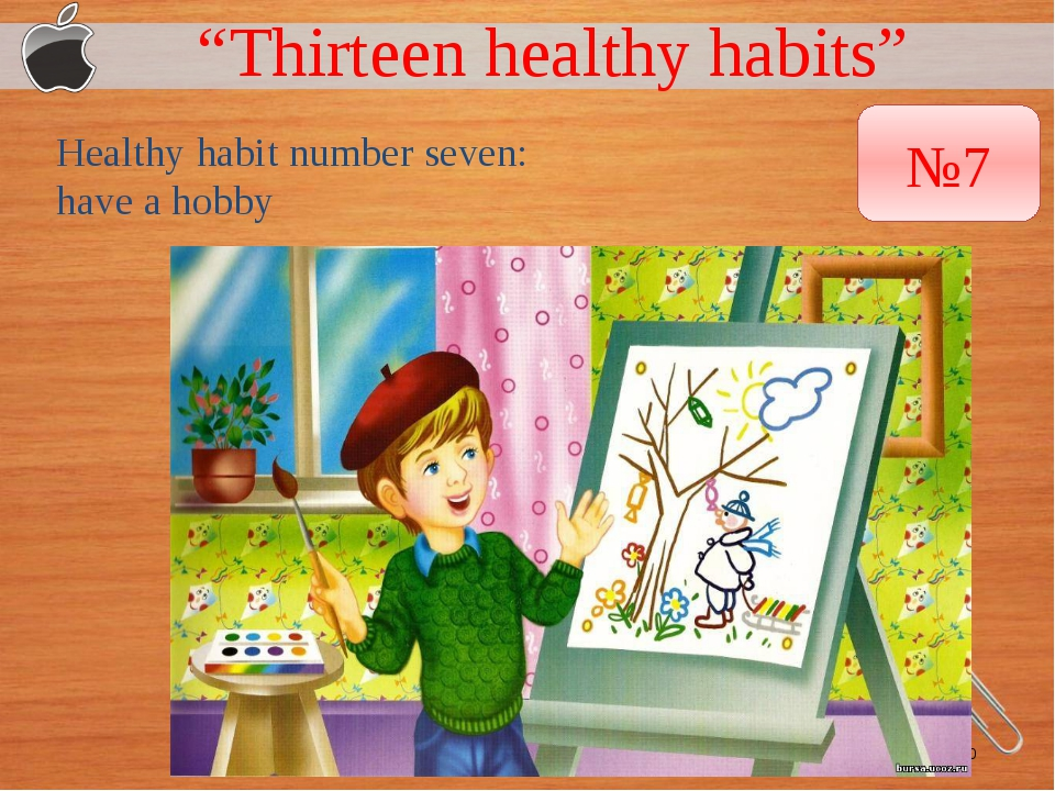 """Thirteen healthy habits"" Healthy habit number seven: have a hobby №7"