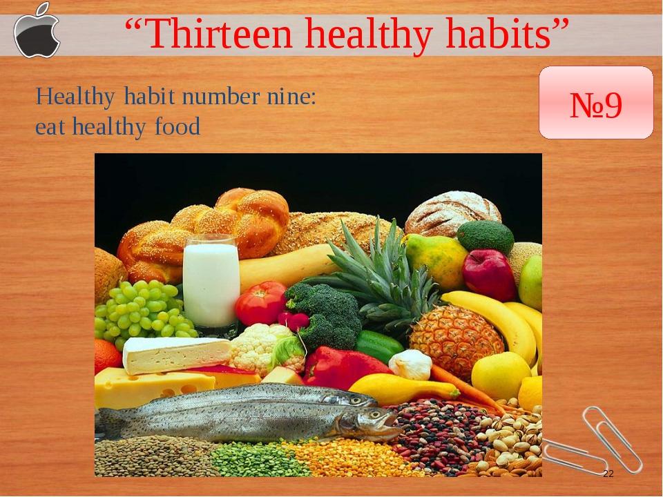 """Thirteen healthy habits"" Healthy habit number nine: eat healthy food №9"