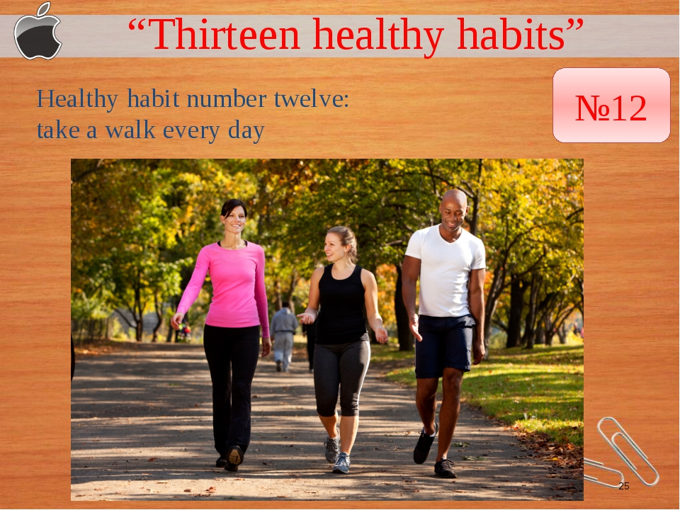 """Thirteen healthy habits"" Healthy habit number twelve: take a walk every day..."