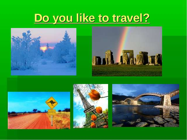 Do you like to travel?