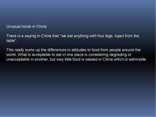 """Unusual foods in China There is a saying in China that """"we eat anything with"""