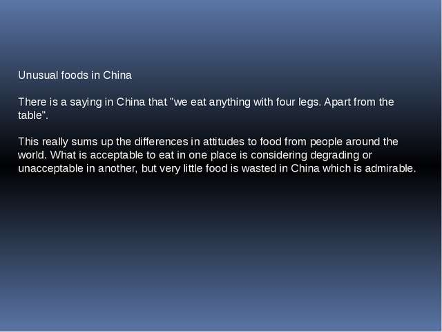 """Unusual foods in China There is a saying in China that """"we eat anything with..."""