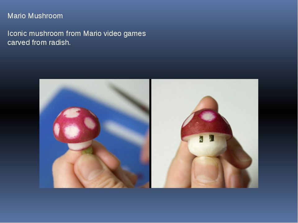 Mario Mushroom Iconic mushroom from Mario video games carved from radish.