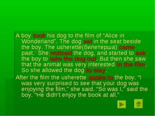 """A boy took his dog to the film of """"Alice in Wonderland"""". The dog sat in the s"""