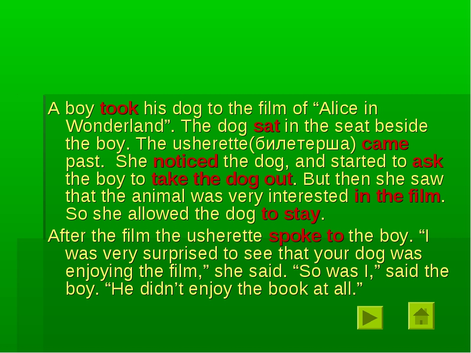 """A boy took his dog to the film of """"Alice in Wonderland"""". The dog sat in the s..."""