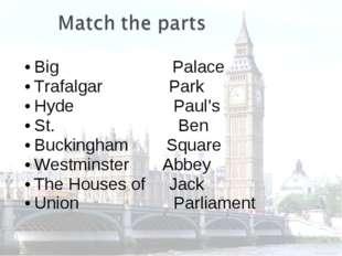 Big Palace Trafalgar Park Hyde Paul's St. Ben Buckingham Square Westminster A