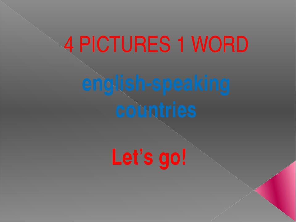 4 PICTURES 1 WORD english-speaking countries Let's go!