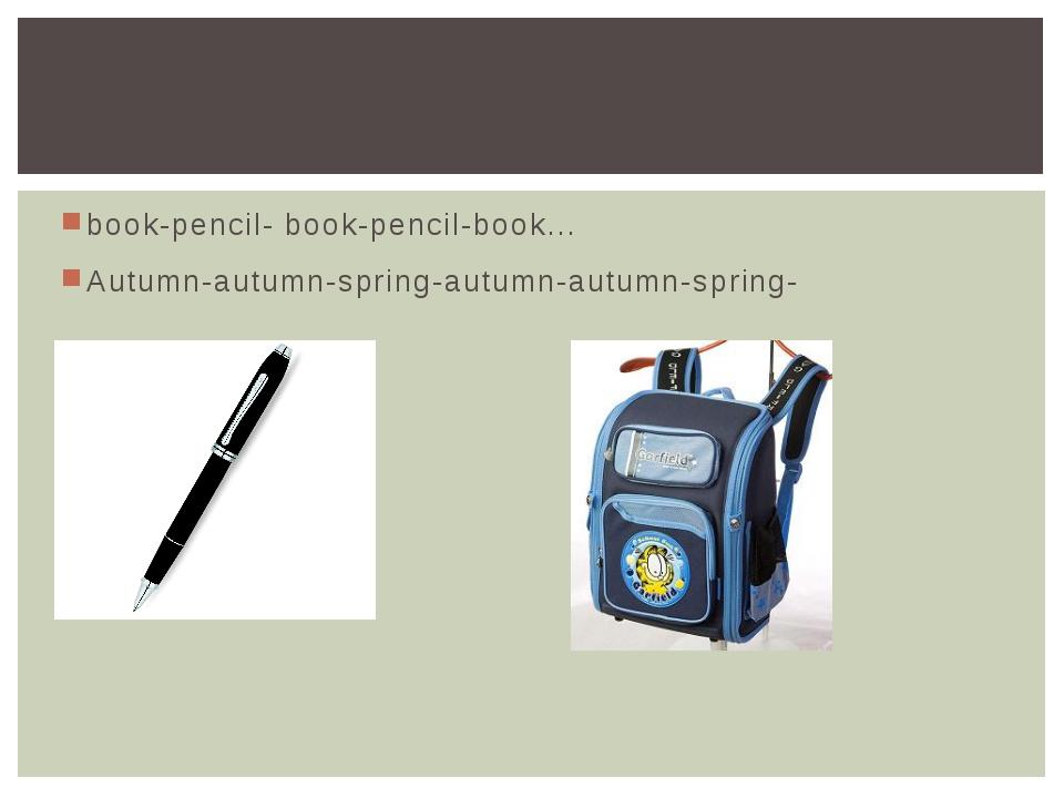 book-pencil- book-pencil-book… Autumn-autumn-spring-autumn-autumn-spring-