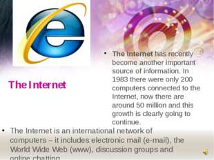 The Internet The Internet has recently become another important source of inf