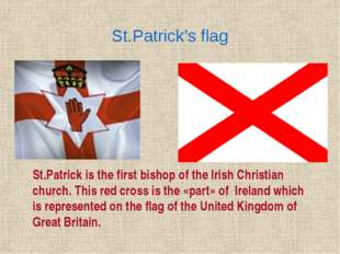 The flag of the UK is a combination of the flags of England (the cross of St.
