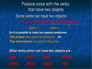 Passive voice with the verbs that have two objects Some verbs can have two ob