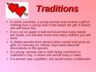 Traditions In some countries, a young woman may receive a gift of clothing fr