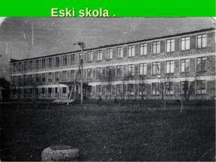 Eski şkola .