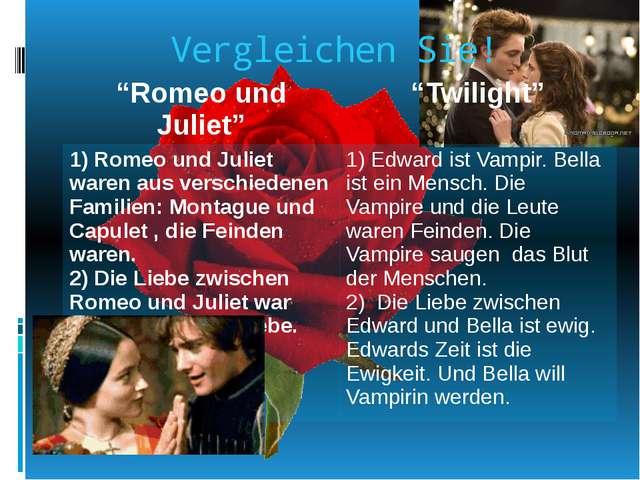 """Vergleichen Sie! """"Romeo und Juliet"""" """"Twilight"""" 1) Romeo und Julietwarenausver..."""