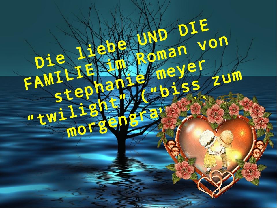 """Die liebe UND DIE FAMILIE im Roman von stephanie meyer """"twilight"""" (""""biss zum..."""