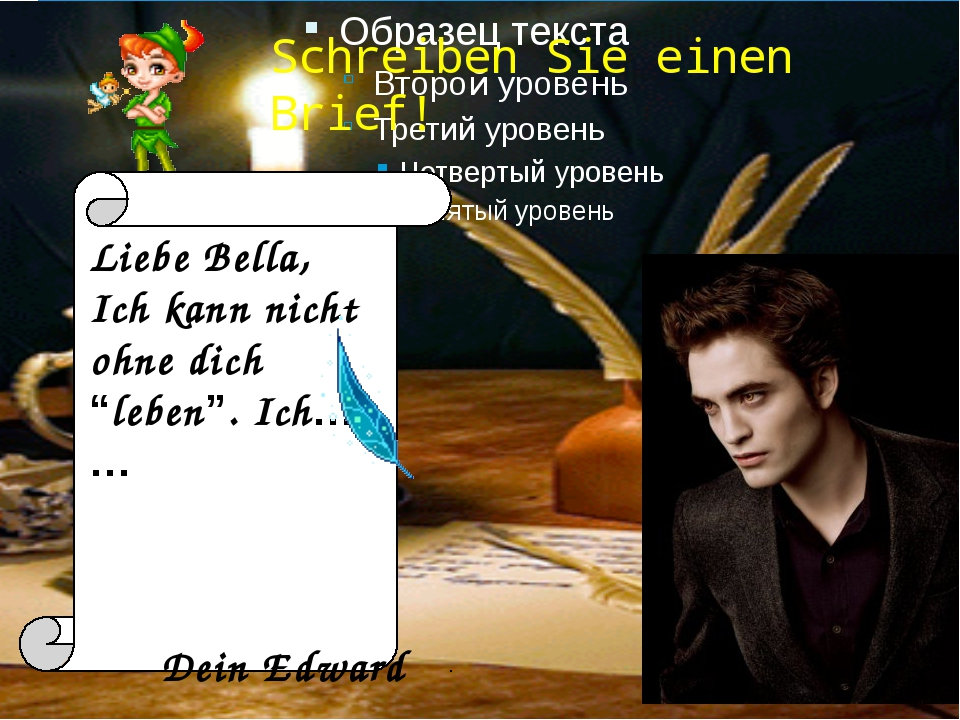 """Schreiben Sie einen Brief! Liebe Bella, Ich kann nicht ohne dich """"leben"""". Ich..."""