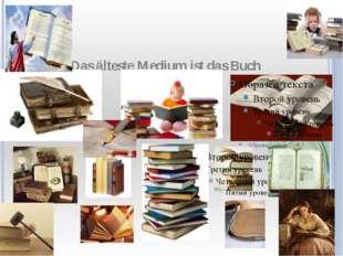 Das älteste Medium ist das Buch